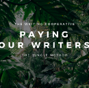 Paying Our Writers: The Jungle Method
