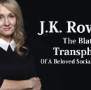 J.K. Rowling: The Blatant Transphobia Of A Beloved Social Justice Hero