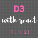 D3 with React (Part 2)