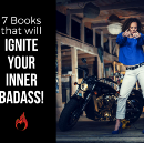 7 Must-Read Books To Ignite Your Inner Badass