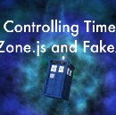 Controlling Time with Zone.js and FakeAsync