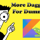 Dagger 2 for Dummies in Kotlin — provides and module