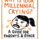 Why Is Your Millennial Crying?