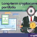 How to create long-term CryptoCurrency portfolio (My top long-term picks)