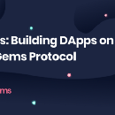 Gems: Building DApps on top of the Gems Protocol