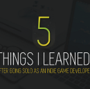 Five things I learned after going solo as an indie game developer.