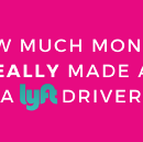 How Much Money I Really made as a Lyft Driver