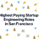 11 Highest Paying Startup Engineering Roles in San Francisco