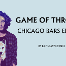 In the Game of Chicago, you drink or you die.