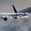 How Airlines Are Using Big Data to Price Your Ticket