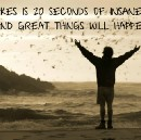 All you need is 20 seconds of insane courage..!