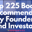 Top 225 Books Recommended by Founders and Investors