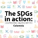 Colombia has pioneered the 2030 Agenda for Sustainable Development and its early implementation.