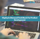 Highly In-Demand Tech Stack For Product Development