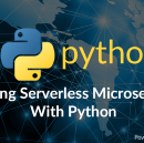 Building Serverless Microservices With Python