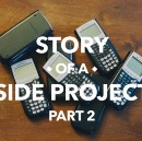 Story of a Side Project, Part 2