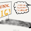 The Danger Of Thinking Big