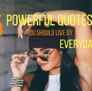 5 Powerful Quotes You Should Live by Every Day