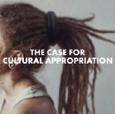 The Case for Cultural Appropriation