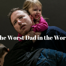 The Worst Dad in the World