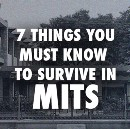 7 Things You Must Know To Survive MITS
