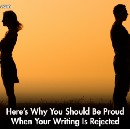 Here's Why You Should Be Proud When Your Writing Is Rejected