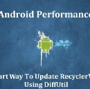 Smart way to update RecyclerView using DiffUtil