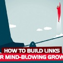 How to build links for mind-blowing growth