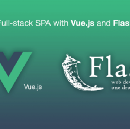 Full-stack single page application with Vue.js and Flask