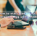 How to start a beautiful personal blog using Medium