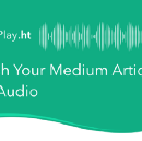 Publish Your Medium Articles With Audio
