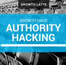 Authority Hacking Growth Hack
