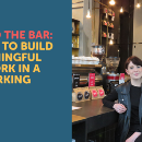 Behind the Bar: How to build a network in a coworking space