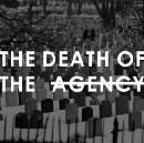 The Death of the Agency