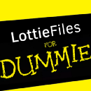 LottieFiles for Dummies
