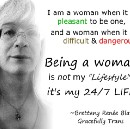 """Very true. I pay """"trans dues"""" as well as """"women's dues."""" Still, it is worth the trouble and danger."""