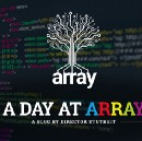 A Day at Array…