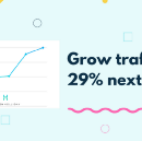 How to grow your traffic by 29% next month with content marketing