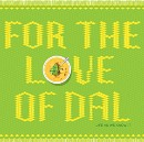 For the Love of Dal
