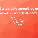 Building Advance Blog on Laravel 5.5 with TDD mode #2 Prepare the first test