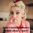 Is the Coaching Industry's Bubble About to Burst?