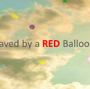 Saved by a RED Balloon