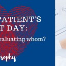 The Patient's 1st Day: Who's Evaluating Whom?
