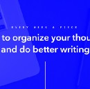 How to organize your thoughts and do better writing