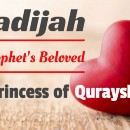 Beautiful Love Story of Khadijah (RA), Beloved of the Prophet!