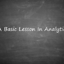 A Basic Lesson In Analytics