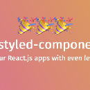 Announcing 💅 styled-components v2: A smaller, faster drop-in upgrade with even more features