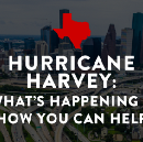 Hurricane Harvey: What's Happening and How You Can Help