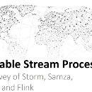 Scalable Stream Processing: A Survey of Storm, Samza, Spark and Flink