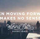 When Moving Forward Makes No Sense